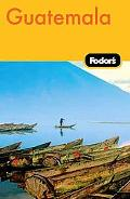 Fodor's Guatemala, 2nd Edition (Fodor's Gold Guides)