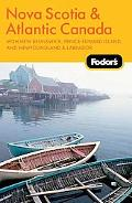 Fodor's Nova Scotia & Atlantic Canada, 11th Edition: With New Brunswick, Prince Edward Islan...