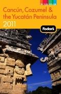 Fodor's Cancun, Cozumel & the Yucatan Peninsula 2011 (Full-Color Gold Guides)