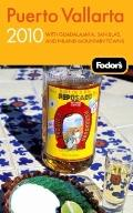 Fodor's Puerto Vallarta 2010: With Guadalajara, San Blas, and Inland Mountain Towns (Fodor's...