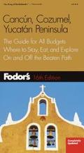 Fodor's Cancun, Cozumel, Yucatan Peninsula The Guide for All Budgets Where to Stay, Eat, and...