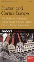 Fodor's Eastern and Central Europe The Guide for All Budgets Where to Stay, Eat, and Explore...
