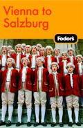 Fodor's Vienna To Salzburg
