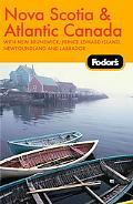 Fodor's Nova Scotia & Atlantic Canada, 10th Edition