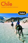 Fodor's Chile, 4th Edition: Including Argentine Patagonia