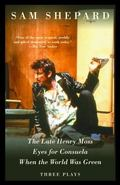 Late Henry Moss/Eyes for Consuela/When the World Was Green Three Plays