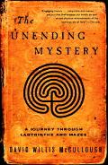 Unending Mystery A Journey Through Labyrinths And Mazes