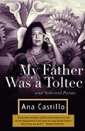 My Father Was a Toltec And Selected Poems 1973-1988