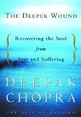 Deeper Wound Recovering the Soul from Fear and Suffering