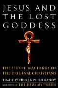 Jesus and the Lost Goddess The Secret Teachings of the Original Christians