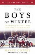 Boys Of Winter The Untold Story Of A Coach, A Dream, And The 1980 U.S. Olympic Hockey Team
