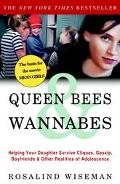 Queen Bees and Wannabes Helping Your Daughter Survive Cliques, Gossip, Boyfriends, and Other...