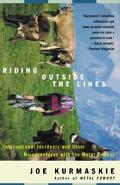 Riding Outside the Lines International Incidents and Other Misadventures With the Metal Cowboy