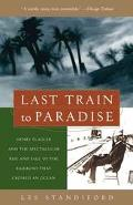 Last Train to Paradise Henry Flagler and the Spectacular Rise and Fall of the Railroad That ...