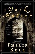 Dark Matter The Private Life of Sir Isaac Newton