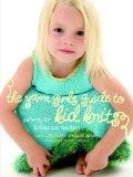 Yarn Girls Guide to Kids Knits Patterns for Babies And Toddlers