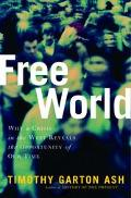Free World America, Europe, and the Surprising Future of the West
