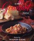 Best of Gourmet 2004 Featuring the Flavors of Rome