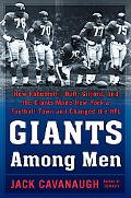 Giants among Men: How Robustelli, Huff, Gifford, and the Giants Made New York a Football Tow...