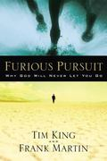 Furious Pursuit Why God Will Never Let You Go