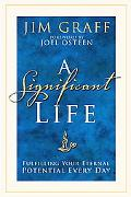 Significant Life Fulfilling Your Eternal Potential Every Day