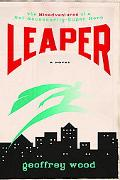 Leaper The Misadventures of a Not Necessarily Superhero