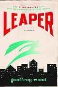 Leaper The Misadventures of a Not Necessarily Superhero