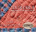 Aurora: An American Experience in Quilt and Craft