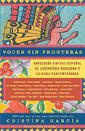 Voces Sin Fronteras/voices Without Frontier Antologia Vintage Espanol De Literatura Mexicana...
