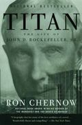 Titan The Life of John D. Rockefeller, Sr.