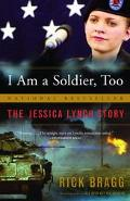 I Am a Soldier, Too The Jessica Lynch Story