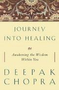 Journey into Healing Awakening the Wisdom Within You