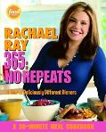 Rachael Ray 365 No Repeats; A Year of Deliciously Different Dinners