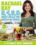 Rachael Ray 2,4,6,8 Great Meals for Couples or Crowds