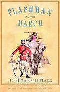 Flashman on the March From the Flashman Papers, 1867-8