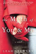 The Myth of You and Me: A Novel of Friendship