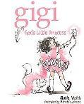 Gigi God's Little Princess
