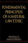 Fundamental Principles of a Natural Law Ethic