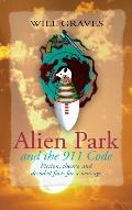 Alien Park and the 911 Code Fiction, Theory, and Decoded Facts for a New Age