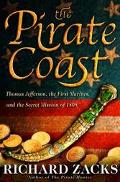Pirate Coast Thomas Jefferson, the First Marines, and the Secret Mission of 1805