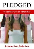Pledged The Secret Life of Sororities