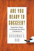 Are You Ready to Succeed? Unconventional Strategies for Achieving Personal Mastery in Busine...