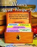 Mom's Secret Recipe File More Than 125 Treasured Recipes from the Mothers of Our Greatest Chefs