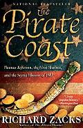 Pirate Coast Thomas Jefferson, the First Marines And the Secret Mission of 1805