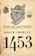 1453 The Holy War for Constantinople And the Clash of Islam And the West