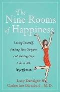 The Nine Rooms of Happiness: Loving Yourself, Finding Your Purpose, and Getting Over Life's ...