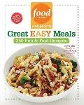 Food Network Magazine Great Easy Meals : 250 Fun and Fast Recipes
