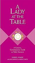 Lady At The Table A Concise, Contemporary Guide To Table Manners