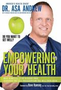 Empowering Your Health A Common Sense Plan to Extraordinary Health