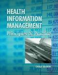 Health Information Management Principles and Practice